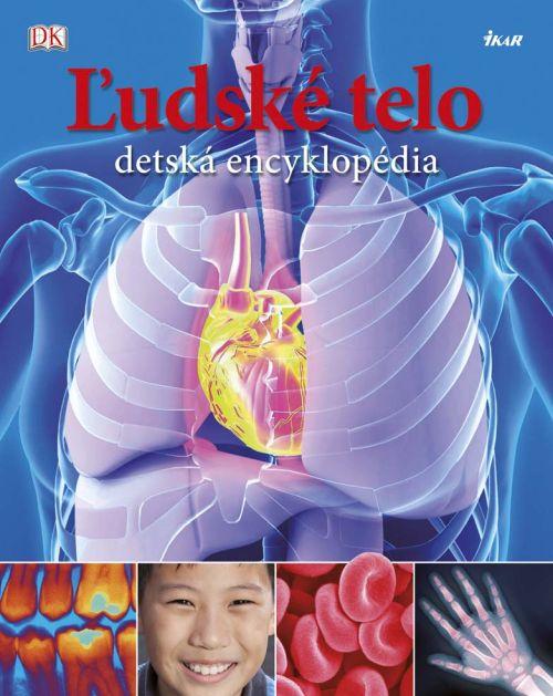 Detská encyklopédia Ľudské telo