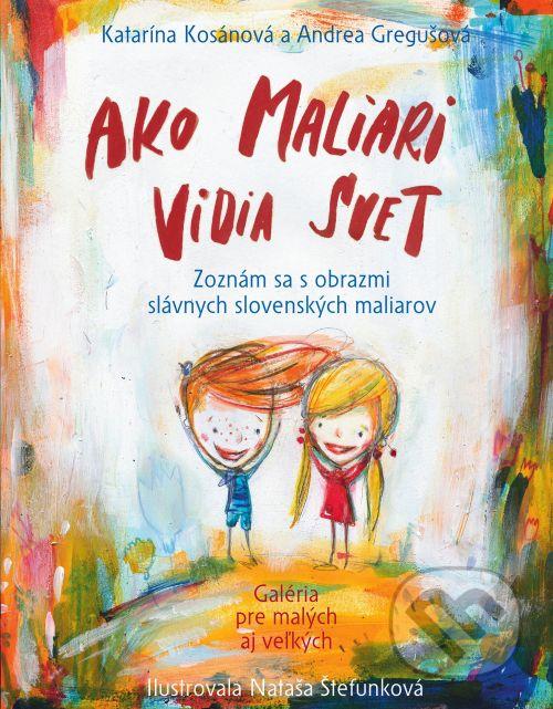 Ako deti zoznámiť s maliarmi a ich obrazmi? Kúpte im knihu!